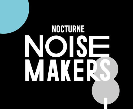 Nocturne NOISEmakers presents Embed and Embody & Adorn